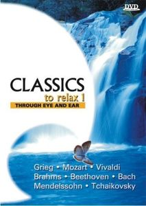 Classics to Relax 1: Through Eye & Ear