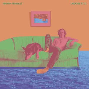 Undone At 31 , Martin Frawley