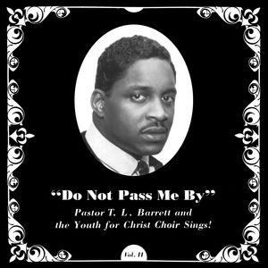 Do Not Pass Me By Vol. Ii , Pastor T.L. Barrett
