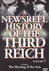 A Newsreel History of the Third Reich: Volume 7