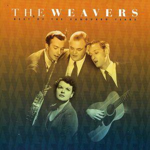 Best of Vanguard Years , The Weavers