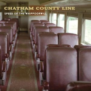Speed of the Whippoorwill , Chatham County Line