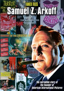 The Fanex Files: Samuel Z. Arkoff: The Incredible Story of the Founder of American International Pictures