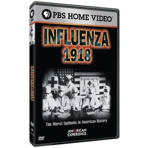 American Experience: Influenza 1918