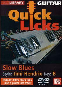 Quick Licks: Jimi Hendrix Slow Blues - Key: B