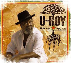 Pray Fi Di People [Import] , U-Roy