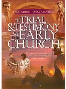 Trial & Testimony of the Early Chur