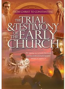 Trial & Testimony of the Early Chur