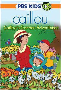 Caillou: Caillou's Garden Adventure