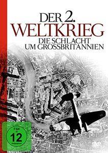 Der 2. Weltkrieg - Die Schlacht Um Grobritannien