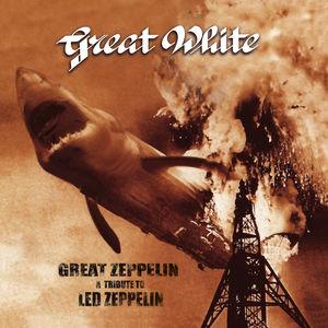 Great Zeppelin - A Tribute To Led Zeppelin , Great White