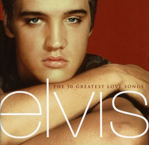 The 50 Greatest Love Songs , Elvis Presley