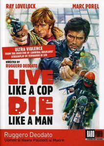 Live Like a Cop, Die Like a Man (Uomini si Nasce Poliziotti si Muore)