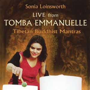Live From Tomba Emmanuelle - Tibetan Buddhist Mantras