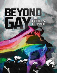 Beyond Gay: The Politics of Pride