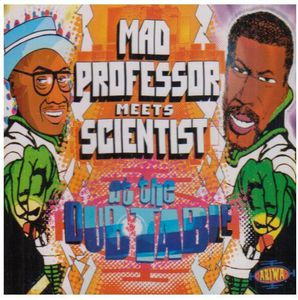 Mad Professor Meets Scientist at the Dubtable