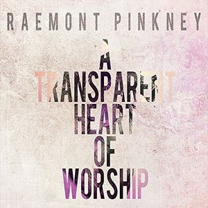 Transparent Heart of Worship