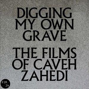 Digging My Own Grave: Films of Caveh Zahedi