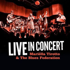 Live In Concert: Mariella Tirotto and The Blues Federation