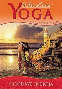 Wai Lana Yoga: Hello Fitness Series - Goodbye