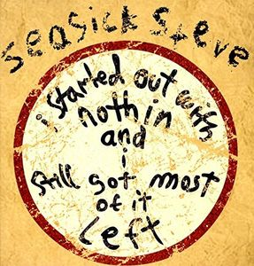 I Started Out With Nothin & I Still Got Most Of [Import] , Seasick Steve