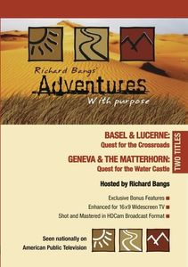 Adventures With Purpose: Geneva and the Matterhorn /  Basel and Lucerne