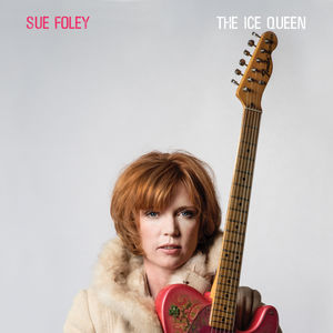 Ice Queen , Sue Foley