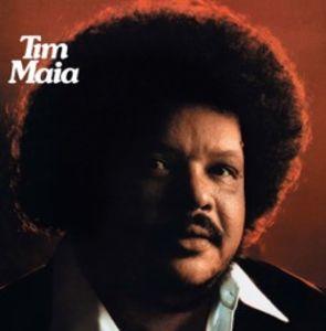 Tim Maia , Tim Maia