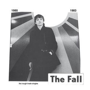 Rough Trade Singles , The Fall