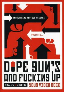 Dope, Guns 'n Fu*cking Up Your Video Deck: Volume 1