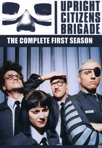 Upright Citizens Brigade: The Complete First Season