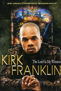 Kirk Franklin: The Lord's My Witness