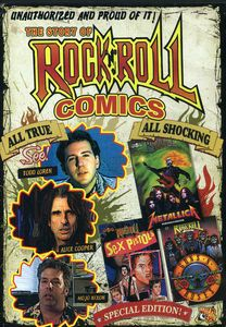 Unauthorized and Proud of It!: The Story of Rock 'N' Roll Comics