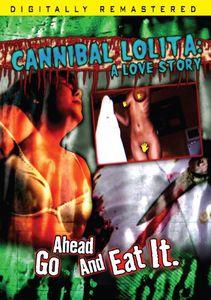 Cannibal Lolita: A Love Story