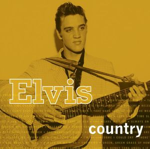 Elvis Country , Elvis Presley
