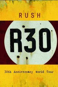 Rush: 30th Anniversary World Tour [Import]