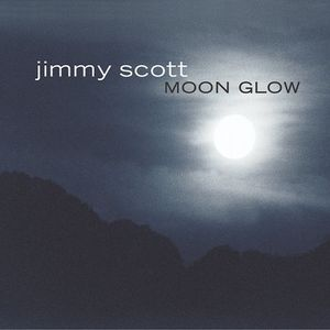 Little Jimmy Scott, Moon Glow