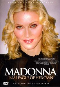 Madonna /  League of Her Own: Unauthorized Documentary