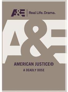 American Justice: Deadly Dose