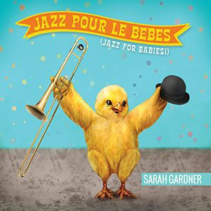 Jazz Pour Le Bebes (Jazz for Babies!)