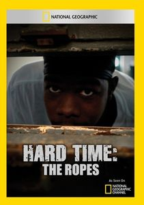 Hard Time: The Ropes