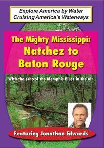 Mighty Mississippi: Natchez to Baton Rouge