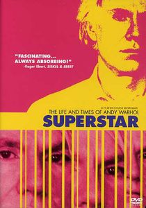 Superstar: The Life and Times of Andy Warhol