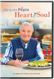 Jacques Pepin: Heart and Soul