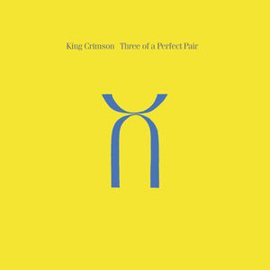 Three Of A Perfect Pair , King Crimson