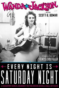 Every Night Is Saturday Night: A Country Girl's Journey To The Rock &Roll Hall of Fame
