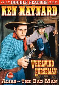 Ken Maynard: Whirlwind Horseman /  Alias the Bad