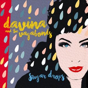 Sugar Drops , Davina & the Vagabonds