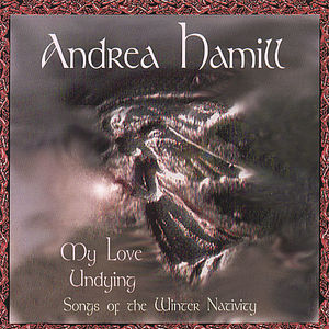 My Love Undying, Songs Of The Winter Nativity