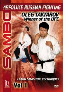 Sambo: Absolute Russian Fighting Smashing Techniques With Oleg: Volume 1